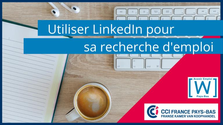 Utiliser LinkedIn pour sa recherche d'emploi